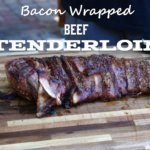 Bacon Wrapped Beef Tenderloin